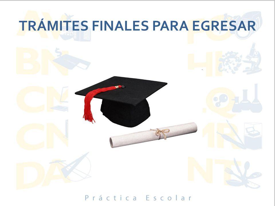 TRÁMITES FINALES PARA EGRESAR
