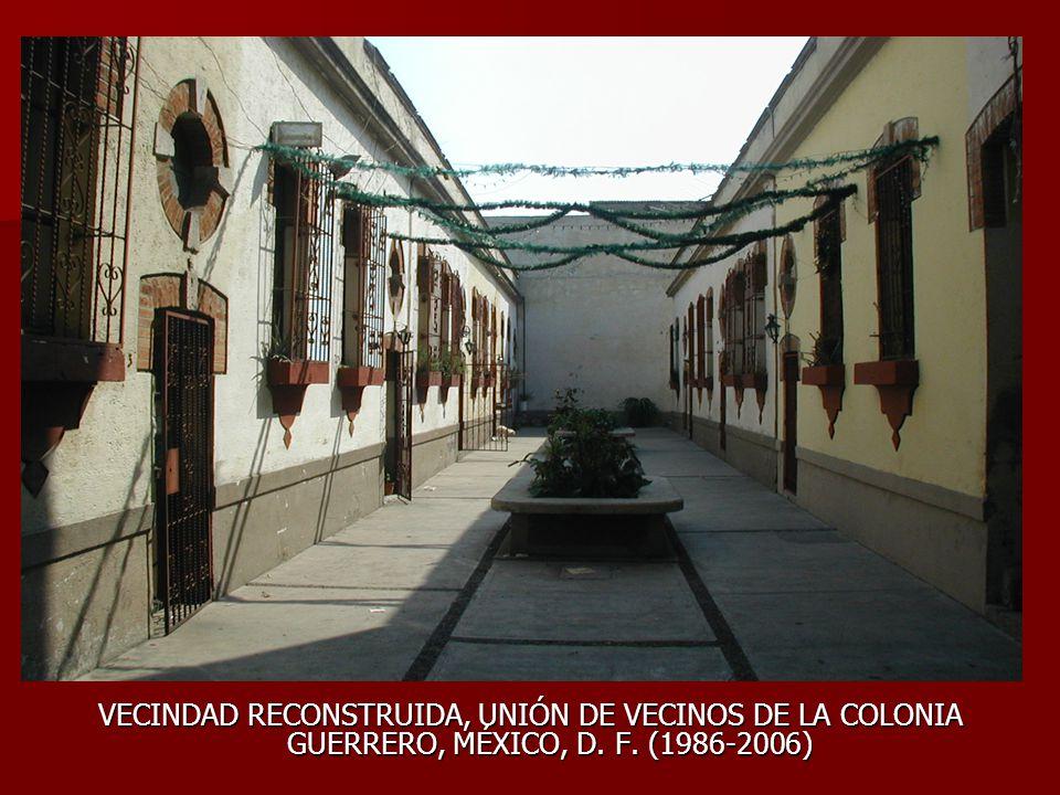 VECINDAD RECONSTRUIDA, UNIÓN DE VECINOS DE LA COLONIA GUERRERO, MÉXICO, D. F. (1986-2006)
