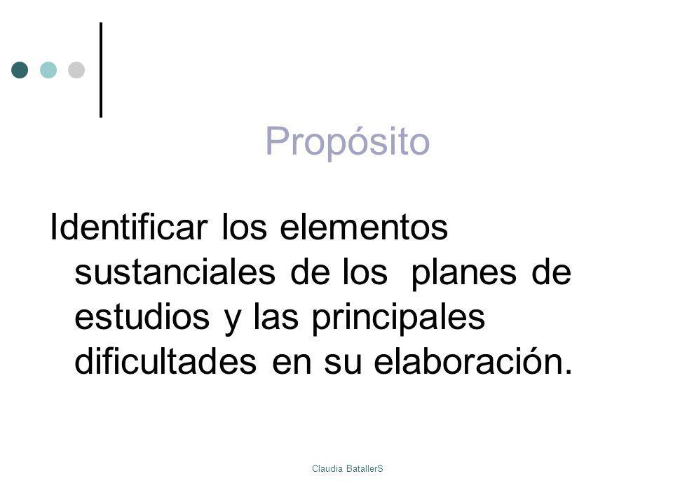 Propósito Identificar los elementos sustanciales de los planes de estudios y las principales dificultades en su elaboración.