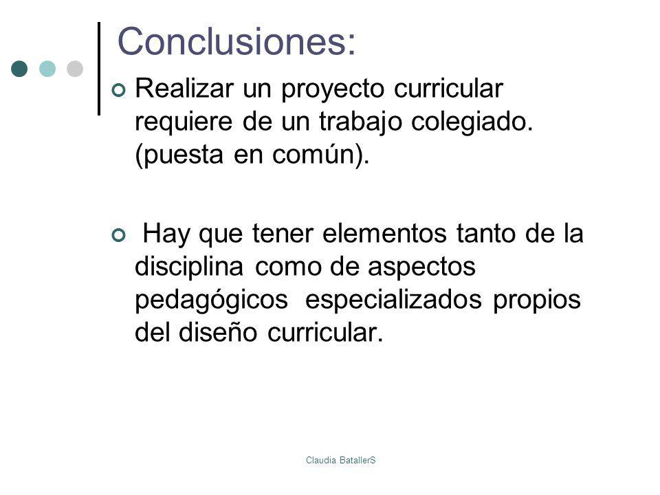 Conclusiones: Realizar un proyecto curricular requiere de un trabajo colegiado. (puesta en común).