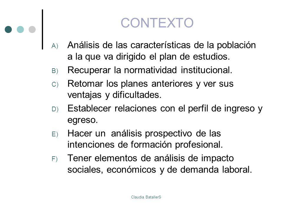 CONTEXTO Análisis de las características de la población a la que va dirigido el plan de estudios. Recuperar la normatividad institucional.