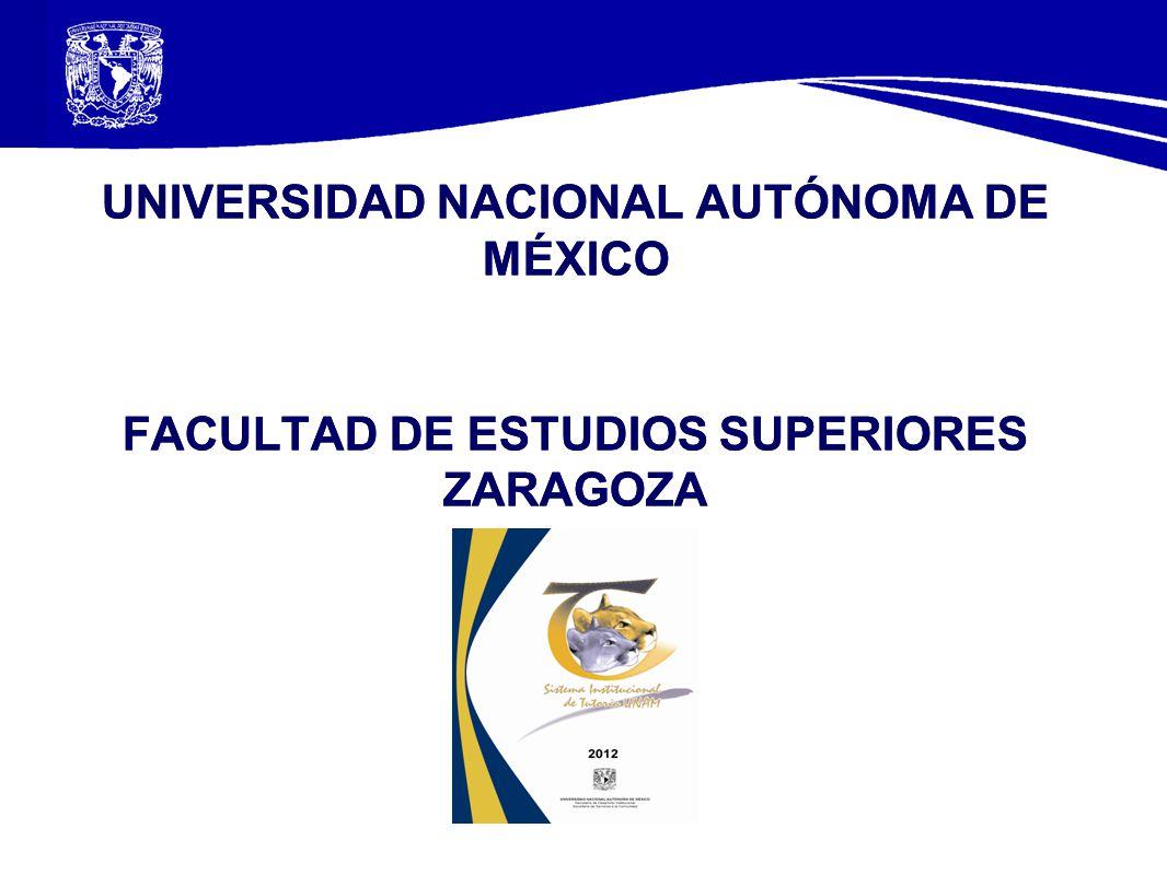 UNIVERSIDAD NACIONAL AUTÓNOMA DE MÉXICO FACULTAD DE ESTUDIOS SUPERIORES ZARAGOZA