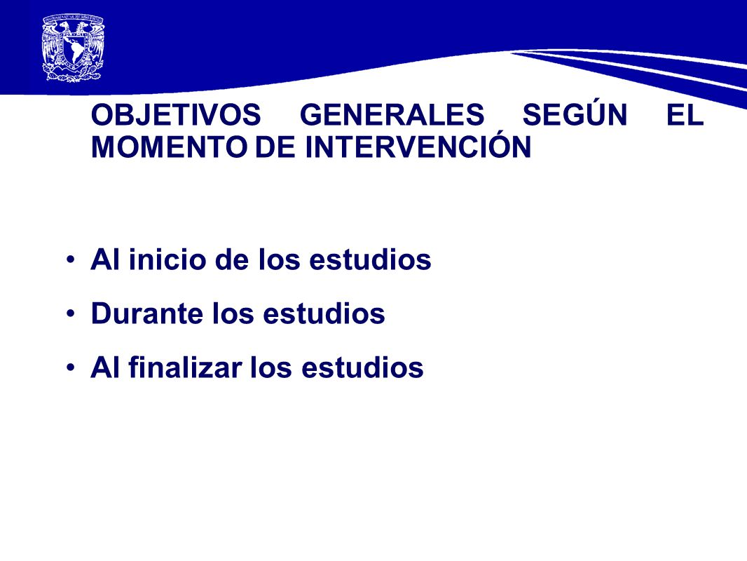 OBJETIVOS GENERALES SEGÚN EL MOMENTO DE INTERVENCIÓN