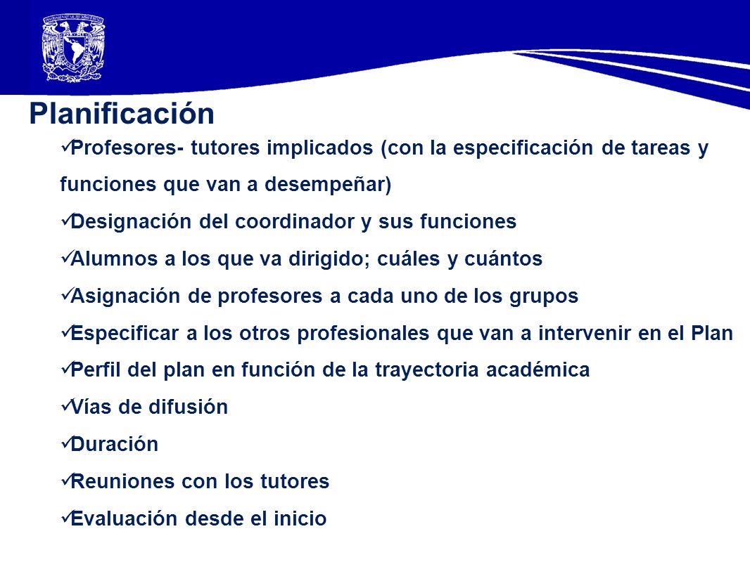 Planificación Profesores- tutores implicados (con la especificación de tareas y funciones que van a desempeñar)