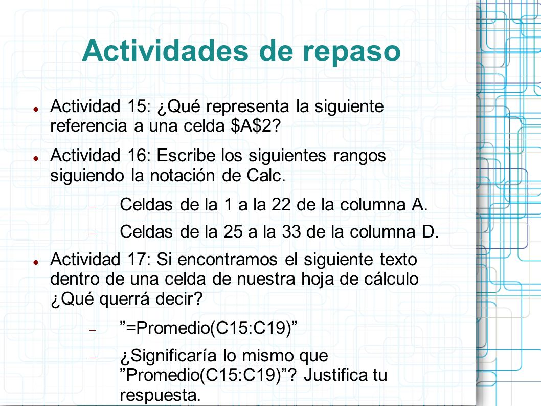 Actividades de repaso Actividad 15: ¿Qué representa la siguiente referencia a una celda $A$2