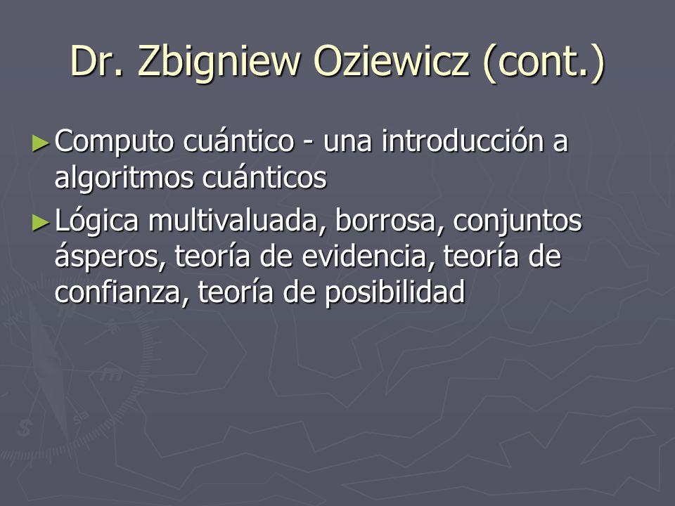 Dr. Zbigniew Oziewicz (cont.)