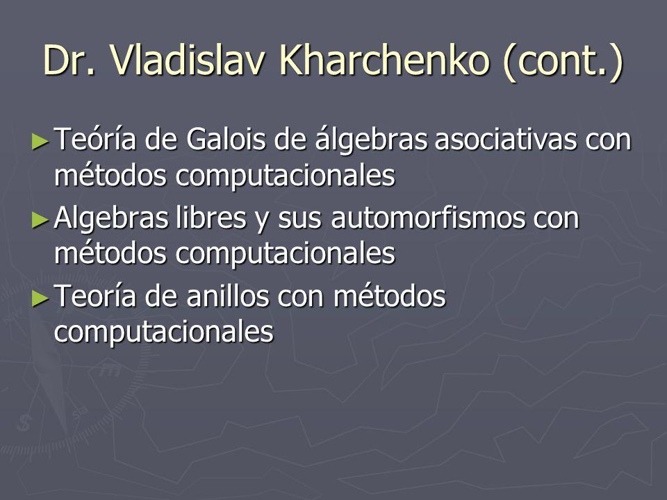 Dr. Vladislav Kharchenko (cont.)