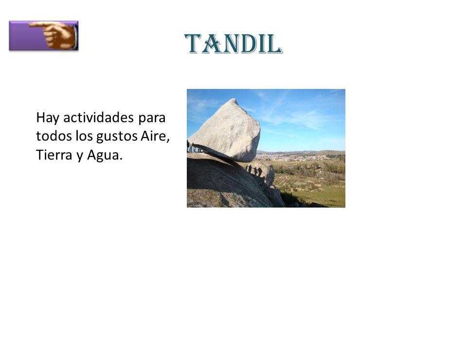 Tandil Hay actividades para todos los gustos Aire, Tierra y Agua.