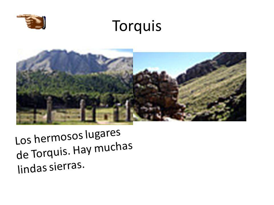Torquis Los hermosos lugares de Torquis. Hay muchas lindas sierras.