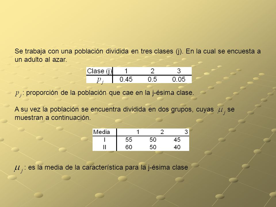 Se trabaja con una población dividida en tres clases (j)
