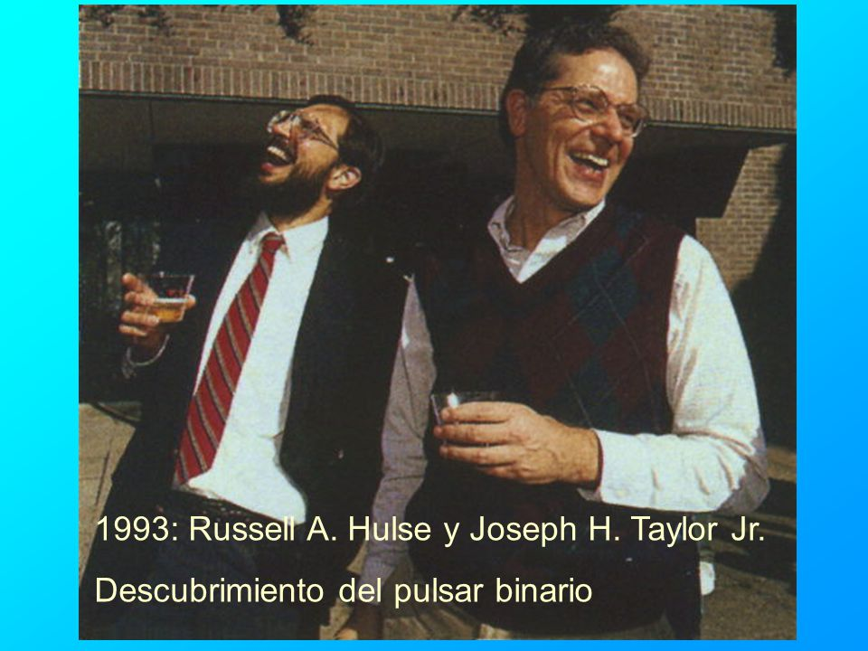 1993: Russell A. Hulse y Joseph H. Taylor Jr.
