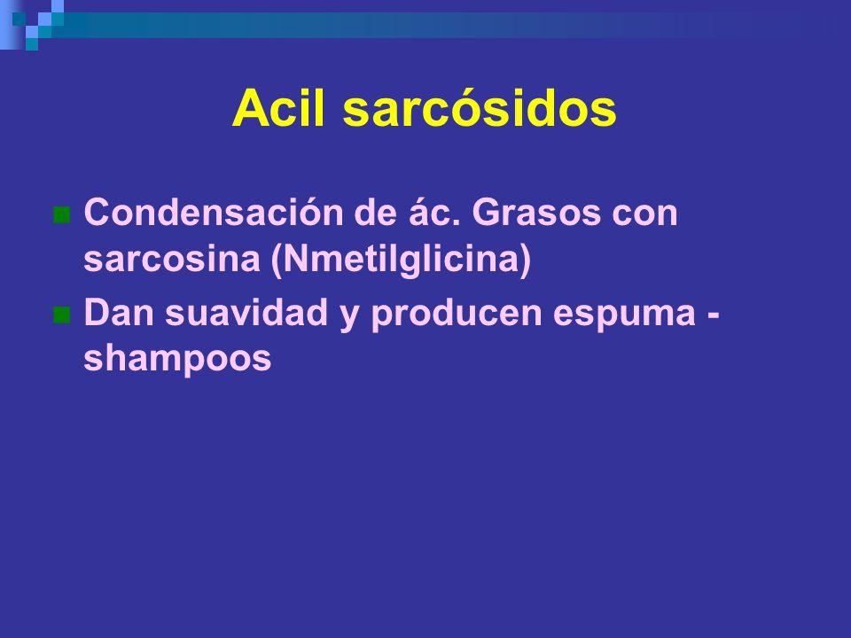Acil sarcósidos Condensación de ác.