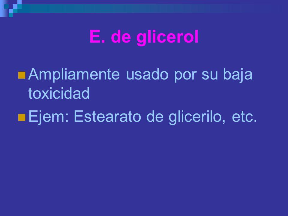 E. de glicerol Ampliamente usado por su baja toxicidad