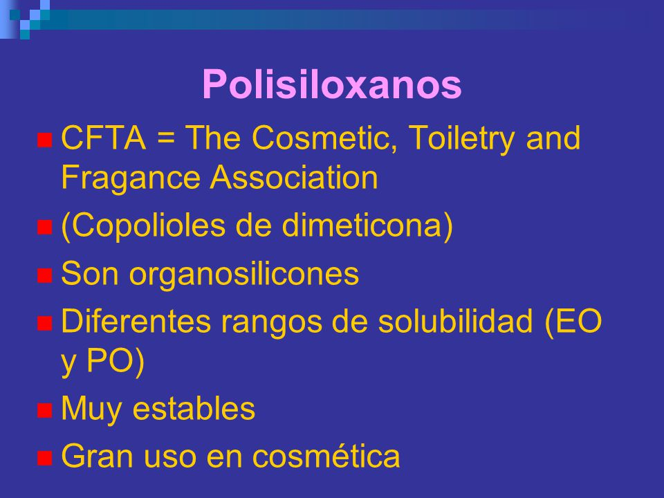 Polisiloxanos CFTA = The Cosmetic, Toiletry and Fragance Association