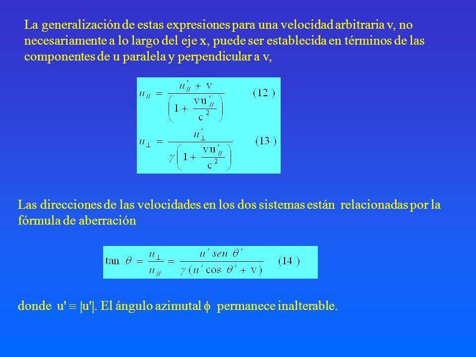 La generalización de estas expresiones para una velocidad arbitraria v, no