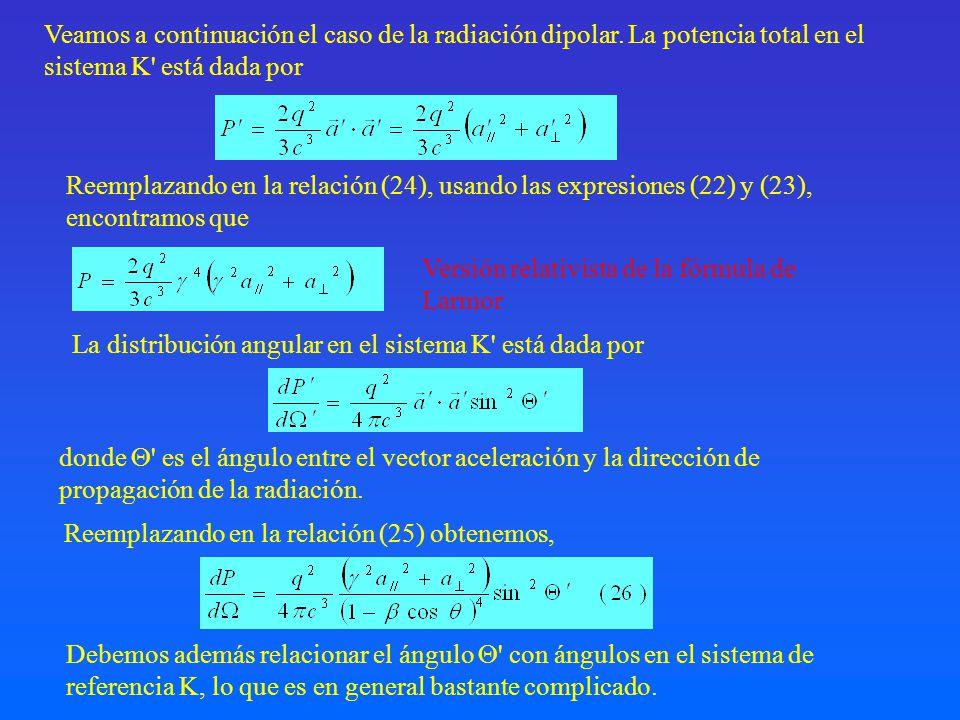 Veamos a continuación el caso de la radiación dipolar