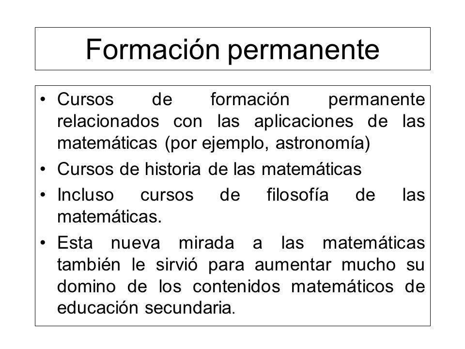 Formación permanente Cursos de formación permanente relacionados con las aplicaciones de las matemáticas (por ejemplo, astronomía)