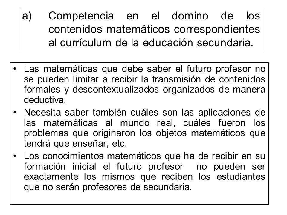 Competencia en el domino de los contenidos matemáticos correspondientes al currículum de la educación secundaria.
