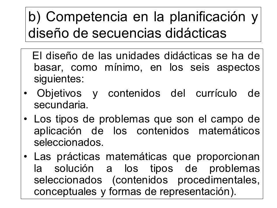 b) Competencia en la planificación y diseño de secuencias didácticas
