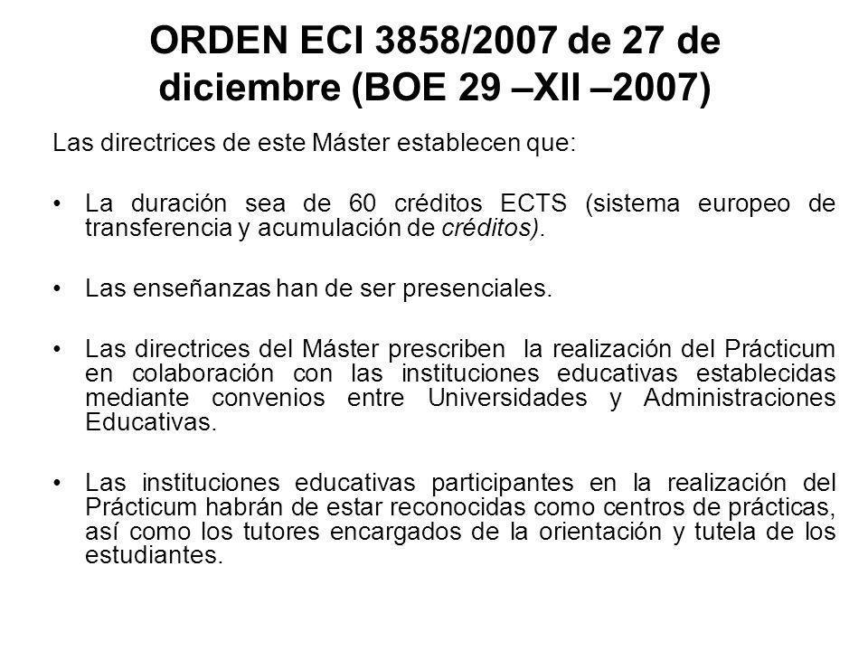 ORDEN ECI 3858/2007 de 27 de diciembre (BOE 29 –XII –2007)
