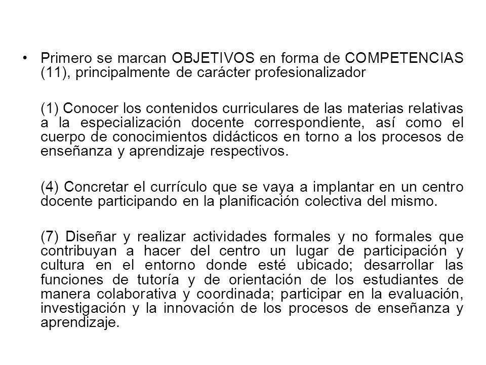 Primero se marcan OBJETIVOS en forma de COMPETENCIAS (11), principalmente de carácter profesionalizador