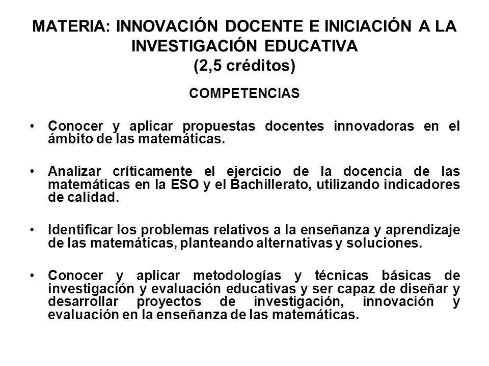 MATERIA: INNOVACIÓN DOCENTE E INICIACIÓN A LA INVESTIGACIÓN EDUCATIVA (2,5 créditos)