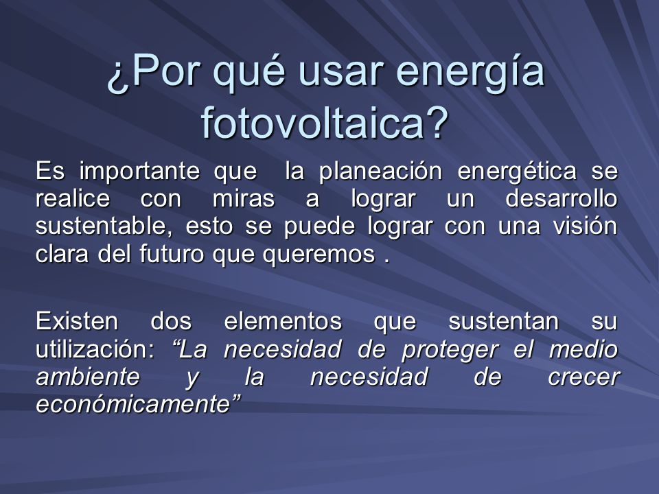 ¿Por qué usar energía fotovoltaica