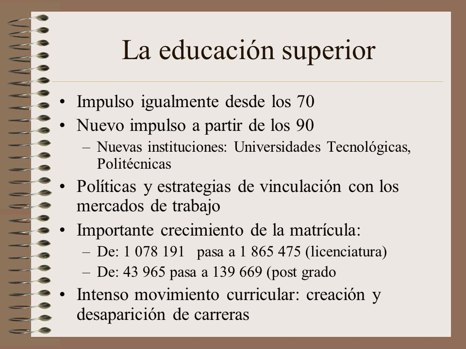 La educación superior Impulso igualmente desde los 70