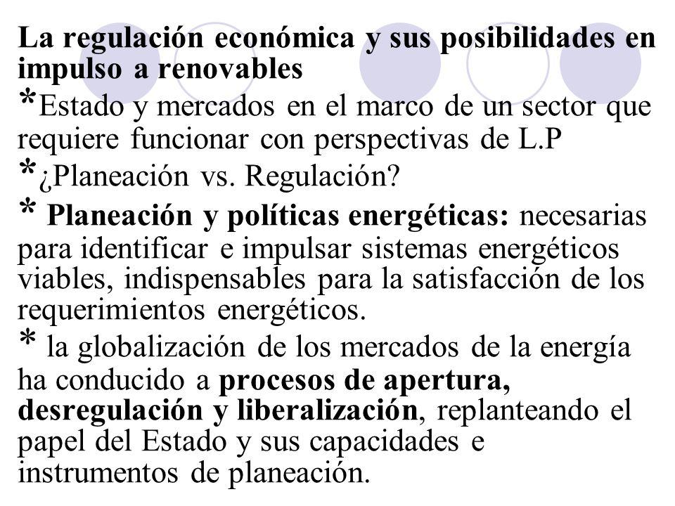 La regulación económica y sus posibilidades en impulso a renovables