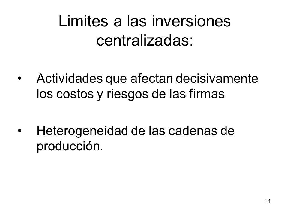 Limites a las inversiones centralizadas: