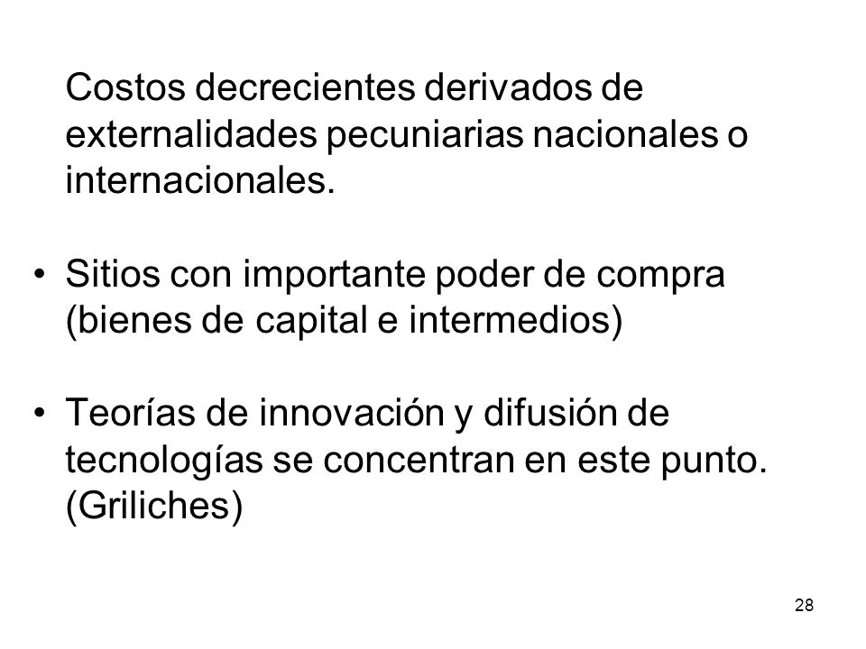 Costos decrecientes derivados de externalidades pecuniarias nacionales o internacionales.