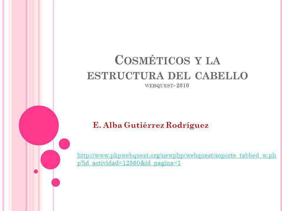 Cosméticos y la estructura del cabello webquest- 2010