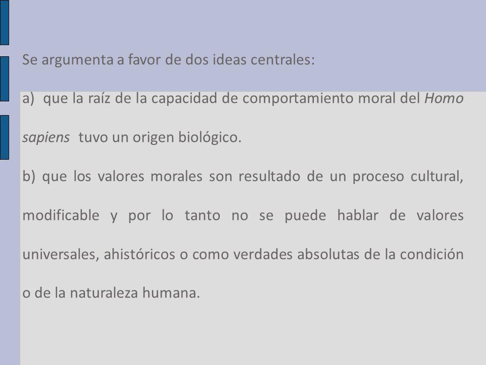 Se argumenta a favor de dos ideas centrales: