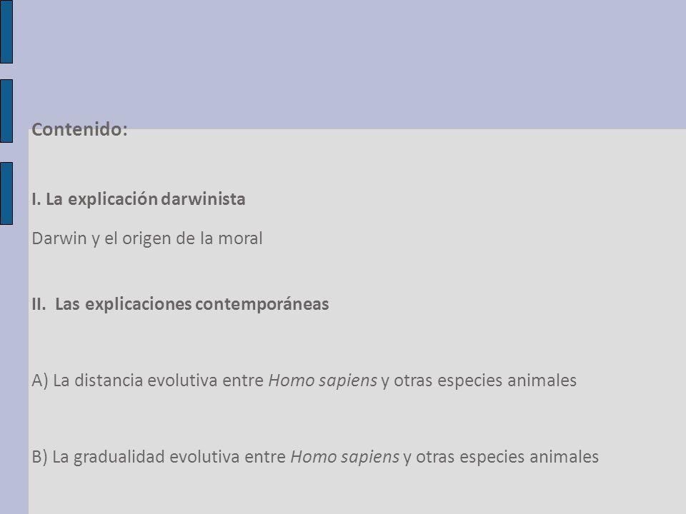 Contenido: I. La explicación darwinista Darwin y el origen de la moral