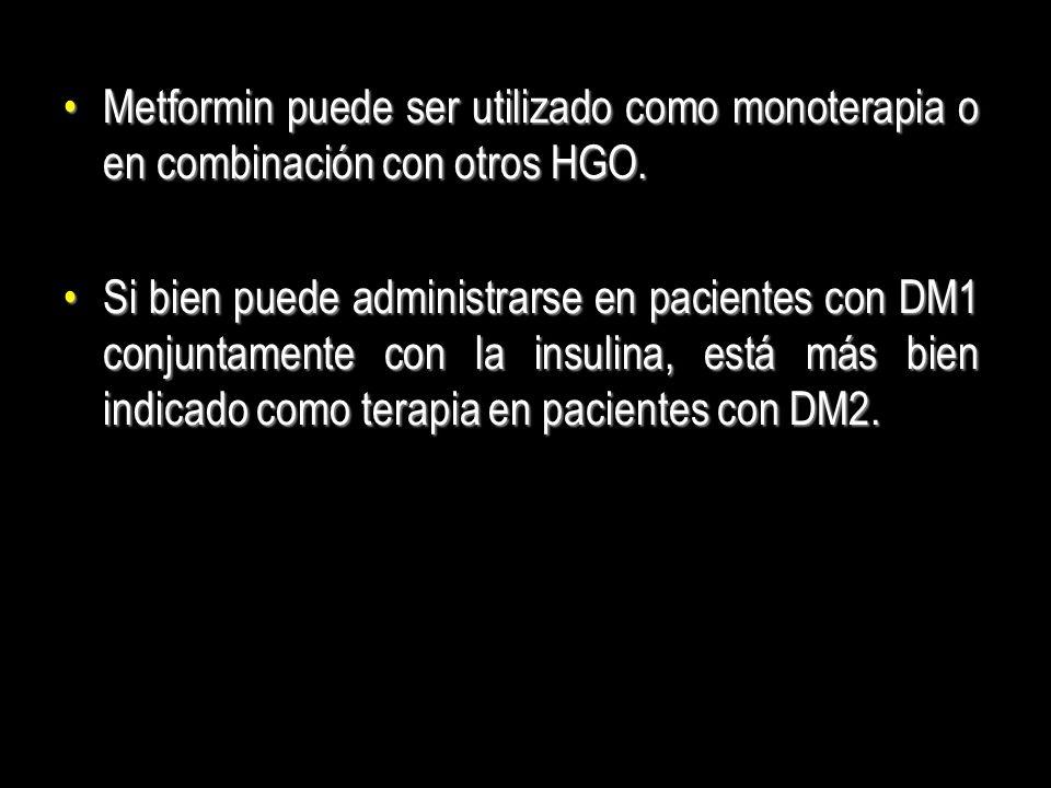 Metformin puede ser utilizado como monoterapia o en combinación con otros HGO.