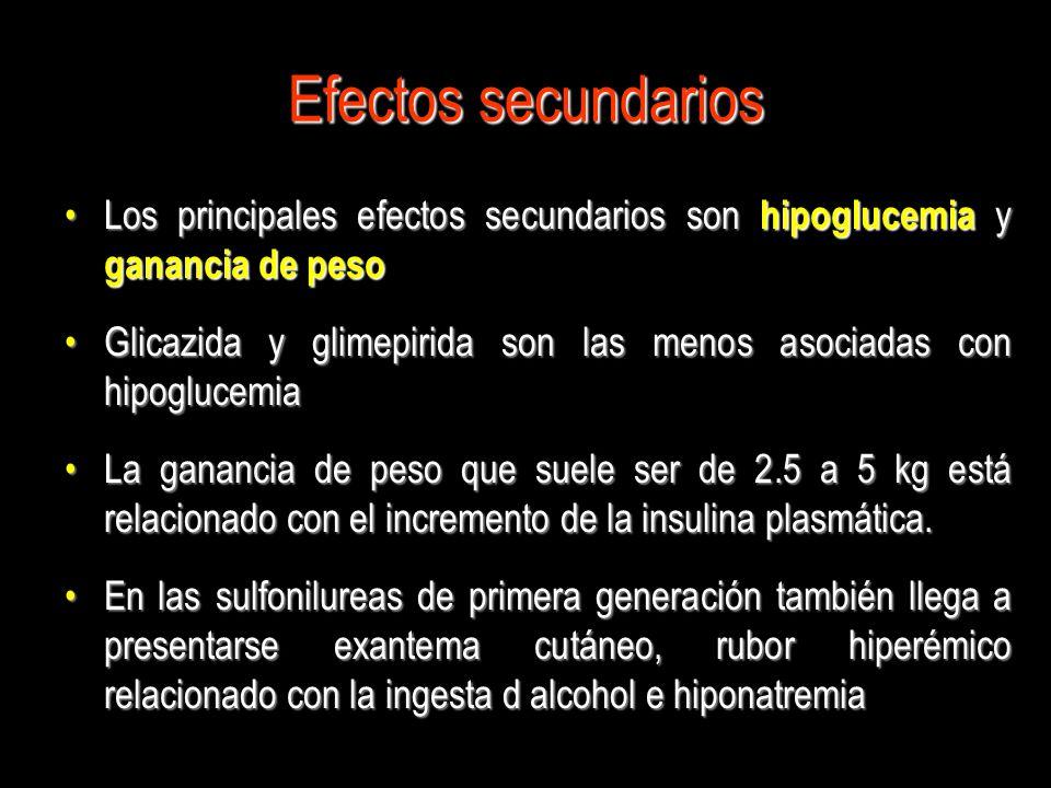 Efectos secundarios Los principales efectos secundarios son hipoglucemia y ganancia de peso.