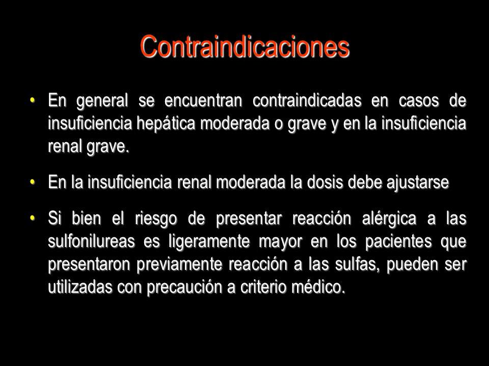 Contraindicaciones En general se encuentran contraindicadas en casos de insuficiencia hepática moderada o grave y en la insuficiencia renal grave.