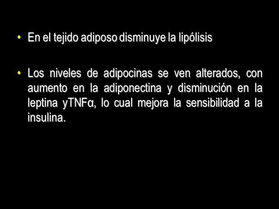 En el tejido adiposo disminuye la lipólisis