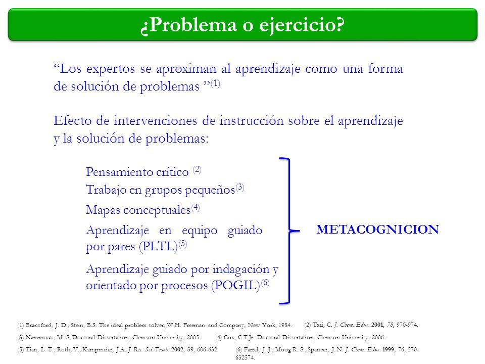 ¿Problema o ejercicio Los expertos se aproximan al aprendizaje como una forma de solución de problemas (1)
