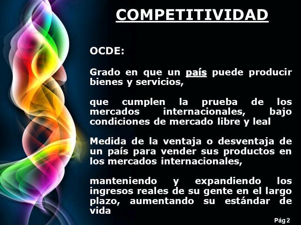 COMPETITIVIDAD OCDE: Grado en que un país puede producir bienes y servicios,