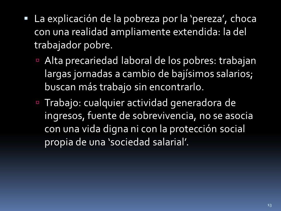 La explicación de la pobreza por la 'pereza', choca con una realidad ampliamente extendida: la del trabajador pobre.
