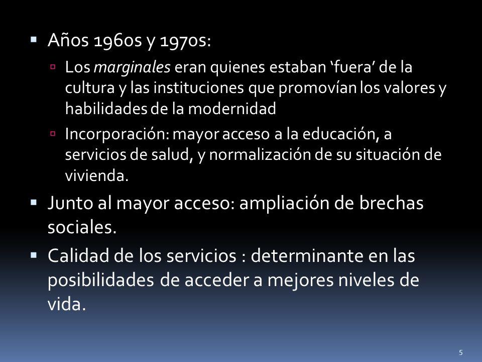 Junto al mayor acceso: ampliación de brechas sociales.