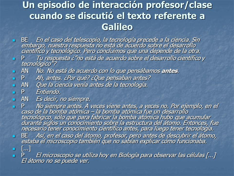 Un episodio de interacción profesor/clase cuando se discutió el texto referente a Galileo