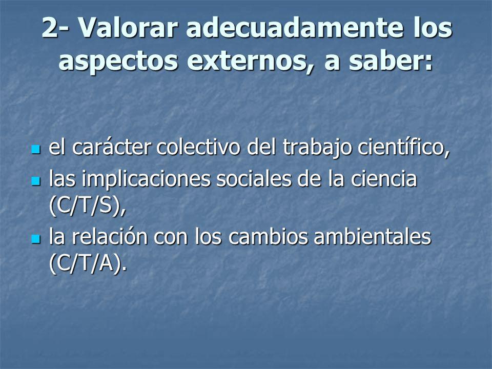 2- Valorar adecuadamente los aspectos externos, a saber: