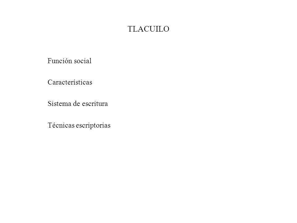 TLACUILO Función social Características Sistema de escritura
