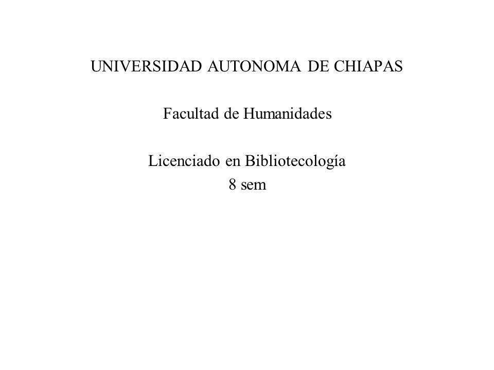 UNIVERSIDAD AUTONOMA DE CHIAPAS Facultad de Humanidades