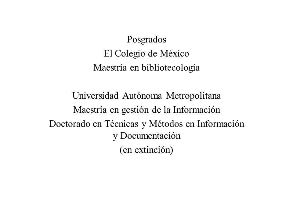 Maestría en bibliotecología Universidad Autónoma Metropolitana