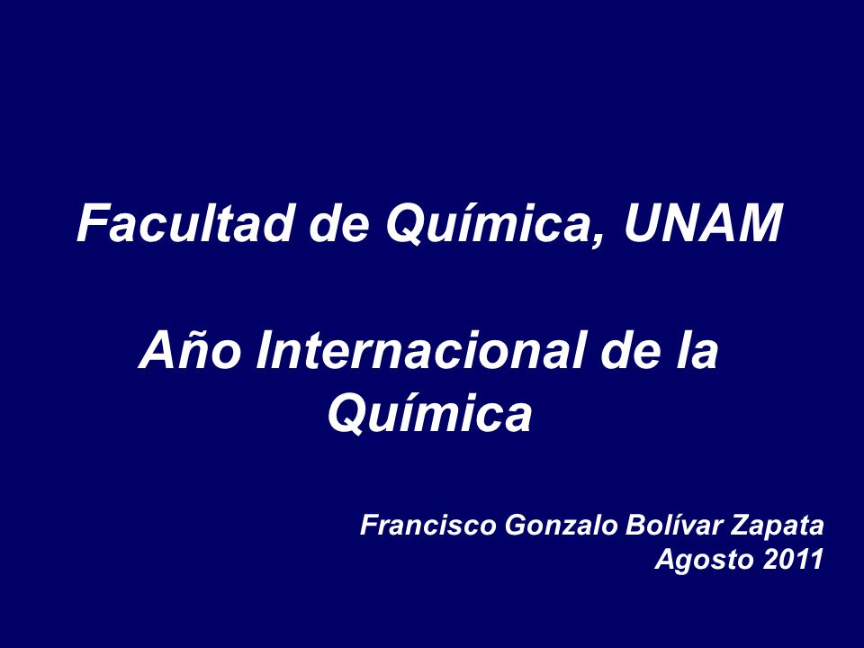 Facultad de Química, UNAM Año Internacional de la Química