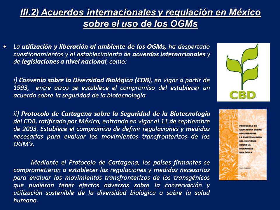 III.2) Acuerdos internacionales y regulación en México sobre el uso de los OGMs