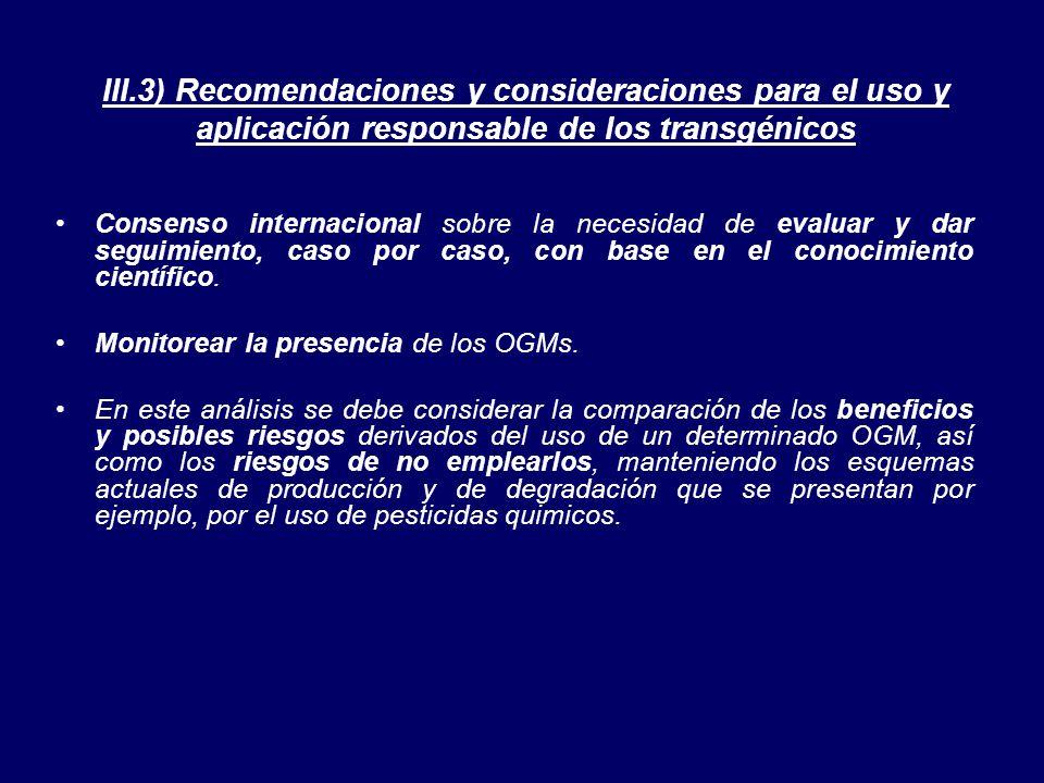 III.3) Recomendaciones y consideraciones para el uso y aplicación responsable de los transgénicos